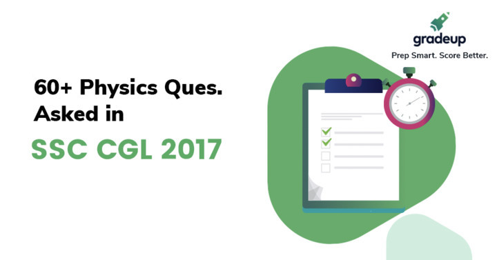 60+ Physics Questions asked in SSC CGL 2017 (Hindi/Eng), Download PDF