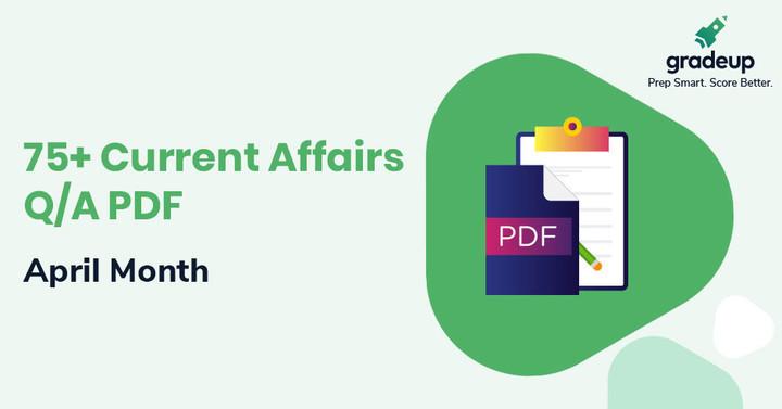 75+ April Month Current Affairs Questions PDF, Download now!