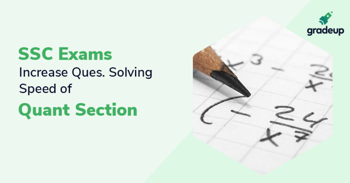 How to Increase Question Solving Speed of Quant Section in SSC Exams?