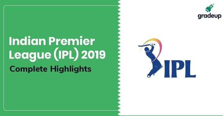 इंडियन प्रीमियर लीग (आईपीएल) 2019: महत्पूर्ण तथ्य
