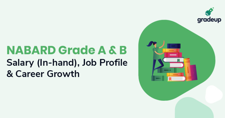 NABARD Grade A & B Salary (In-hand), Job Profile & Career Growth