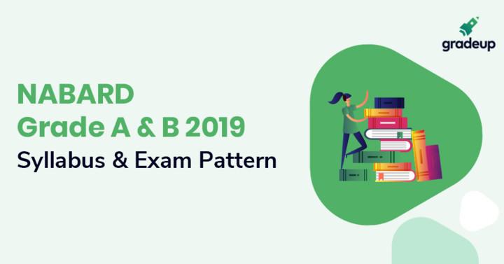 NABARD Grade A & B Syllabus & Exam Pattern 2019 (Prelims/Main)