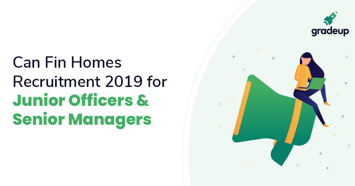 Image result for CAN FIN HOMES NOTIFICATION 2019 | APPLY HERE FOR 110 JUNIOR OFFICERS (JO) & SENIOR MANAGER POSTS
