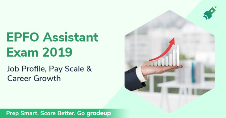 EPFO Assistant Salary 2019: EPFO Assistant Job Profile