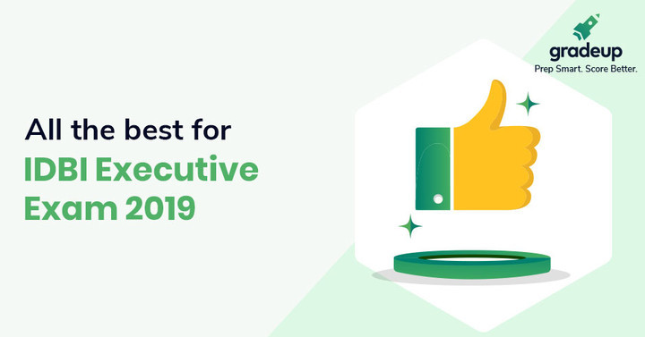 All the Best for IDBI Executive 2019!