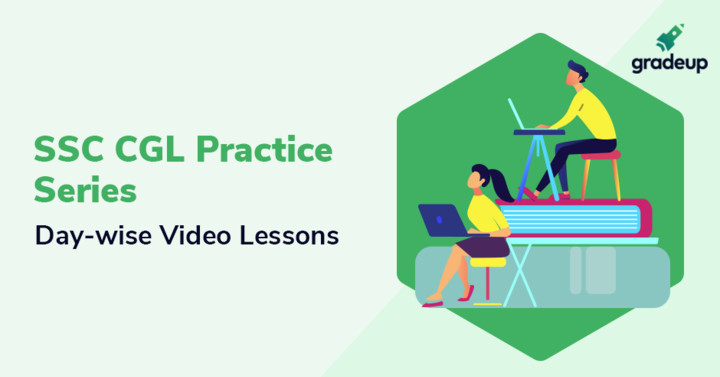 SSC CGL 2018 Practice Series: Day-wise Video Lessons
