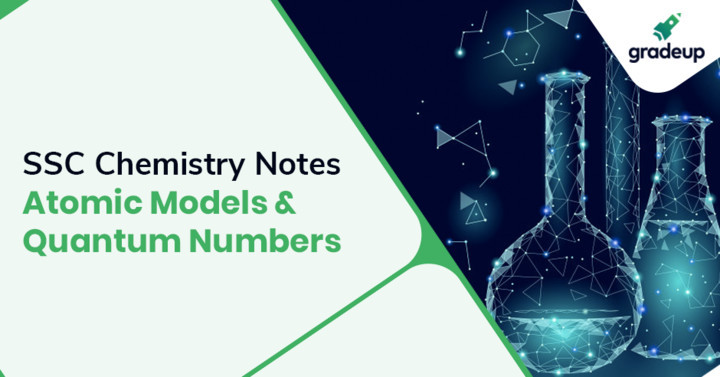 Chemistry Notes on Atomic Models and Quantum numbers for SSC
