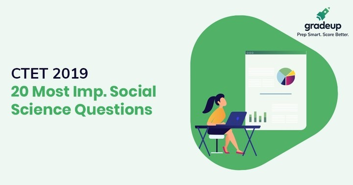 20 Most Imp Pedagogy of Social Science Questions for CTET 2019, Download PDF Now!