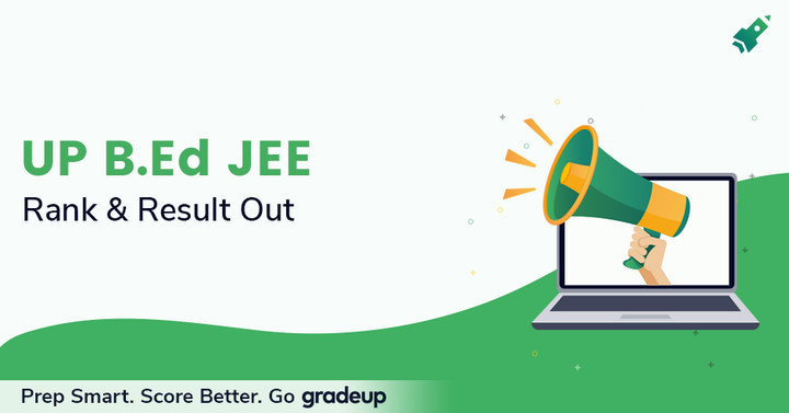 UP B.Ed Result & Rank 2019 Declared, Check Rank List & Score Here