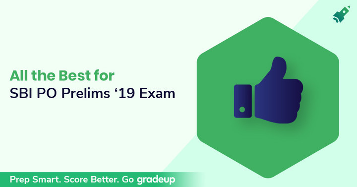 All the best for SBI PO Preliminary Exam 2019, Give your best!