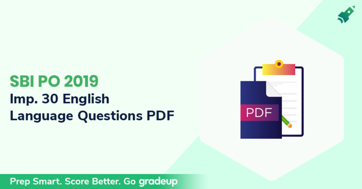 SBI PO Exam 2019: PDF of 30 important Questions of English language