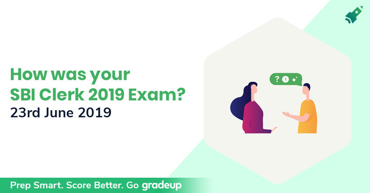 How was Your SBI Clerk Prelims Exam of 23rd June 2019, 3rd Shift?