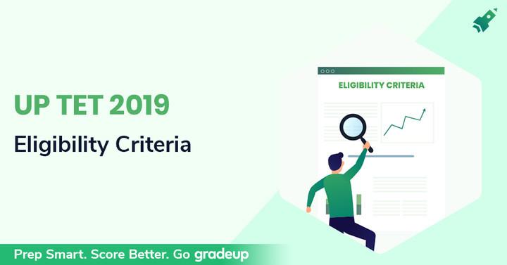UPTET Eligibility Criteria 2019: Age Limit, Qualification & Percentage