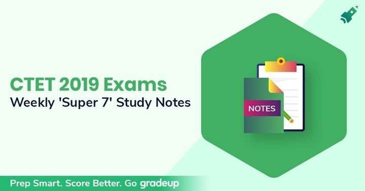 सीटीईटी 2019 परीक्षा: 'साप्ताहिक सुपर 7 अध्ययन नोट्स