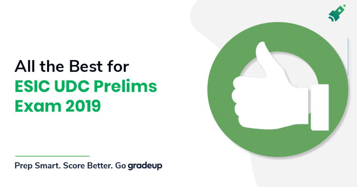 All the best for ESIC UDC Prelims Exam 2019, Give your best!