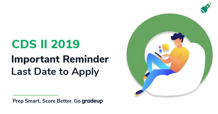CDS II 2019 Apply Online 2019! Last Day Reminder