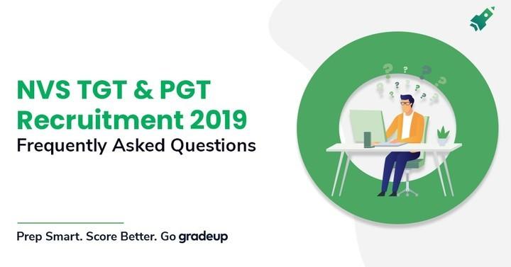 एनवीएस पीजीटी भर्ती 2019 के लिए अक्सर पूछे जाने वाले प्रश्न