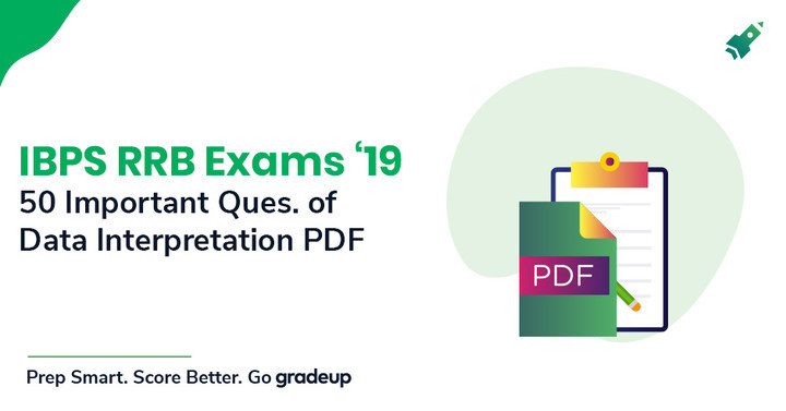 50 Data Interpretation Questions for IBPS RRB 2019, Download PDF