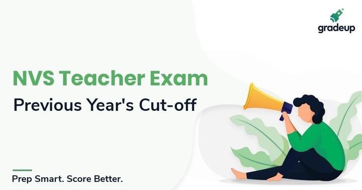 NVS Teacher Previous Year Cut off & Merit list