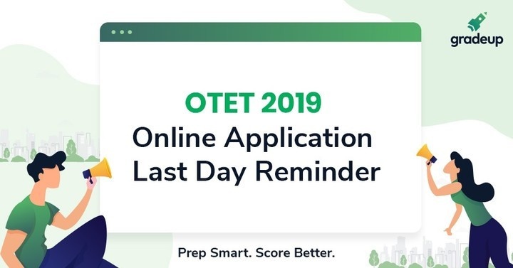 OTET 2019  Online Application Last Day Reminder, Apply Now!