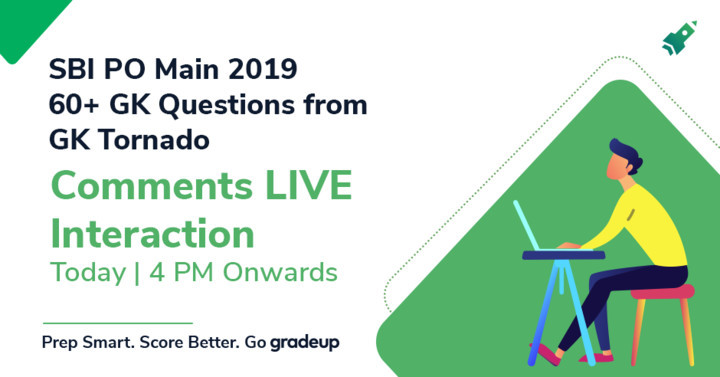 SBI PO Main 2019:60+ GK Questions from GK Tornado  LIVE SESSION  Join @ 5 PM