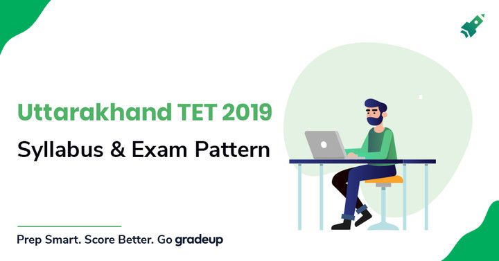 Uttarakhand TET 2019 Syllabus & Exam Pattern