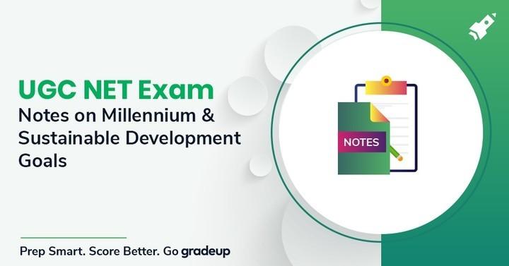 UGC NET परीक्षा के लिए सहस्राब्दी विकास और सतत विकास लक्ष्य