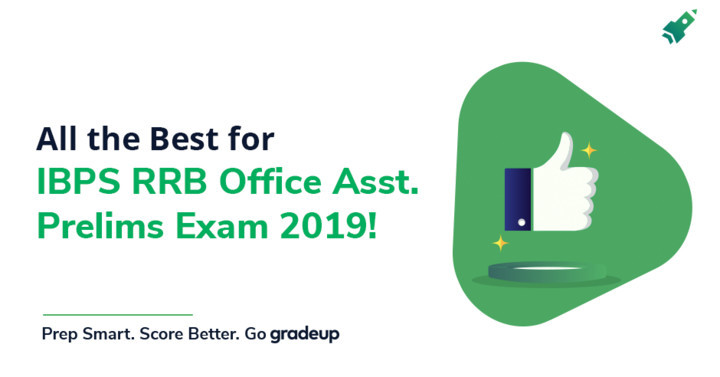 All the best for IBPS RRB Office Assistant Prelims Exam 2019!