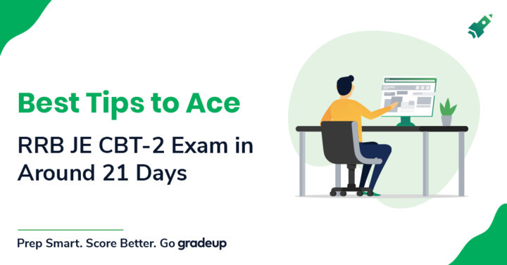Best Tips to Ace RRB JE CBT-2 Exam in around 21 Days