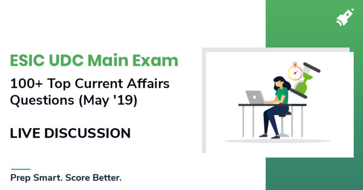 ESIC UDC Main 2019: 100+ GK Questions( May 2019) | LIVE DISCUSSION | Join Now