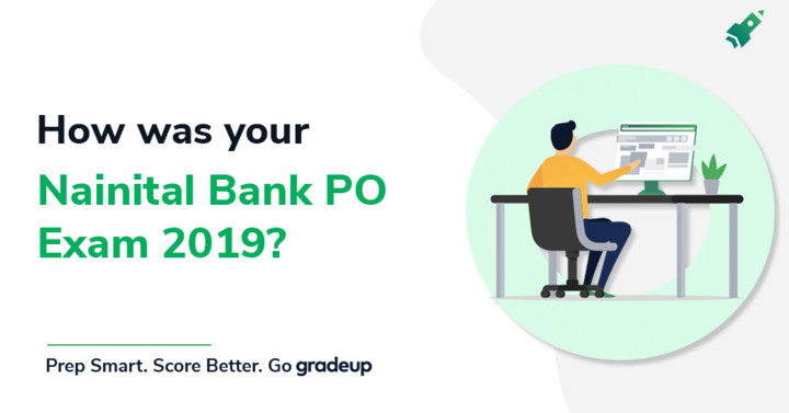 How was your Nainital Bank PO Exam 2019? 24th August, Share Review