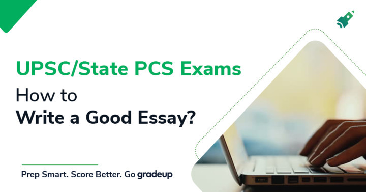 How to Write a Good Essay in UPSC? - Introduction, Writing Examples