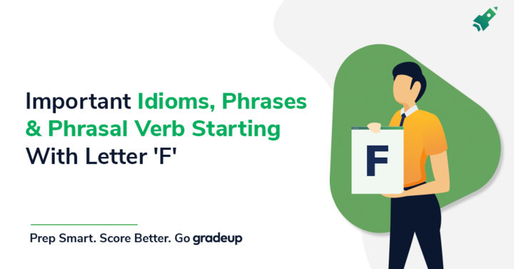 Important Idioms, Phrases & Phrasal Verb Starting With Letter 'F'
