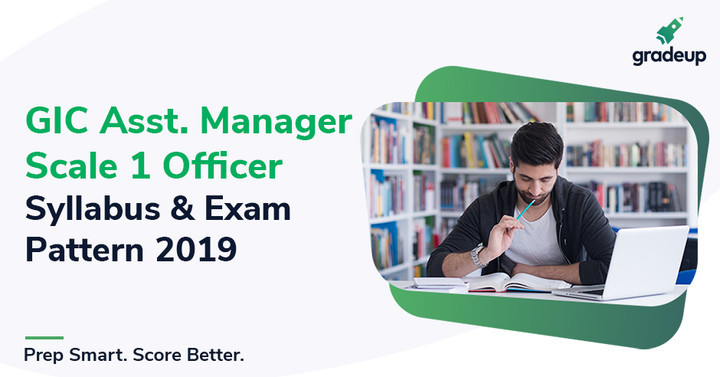 GIC Assistant Manager Scale 1 Officer Syllabus & Exam Pattern 2019!