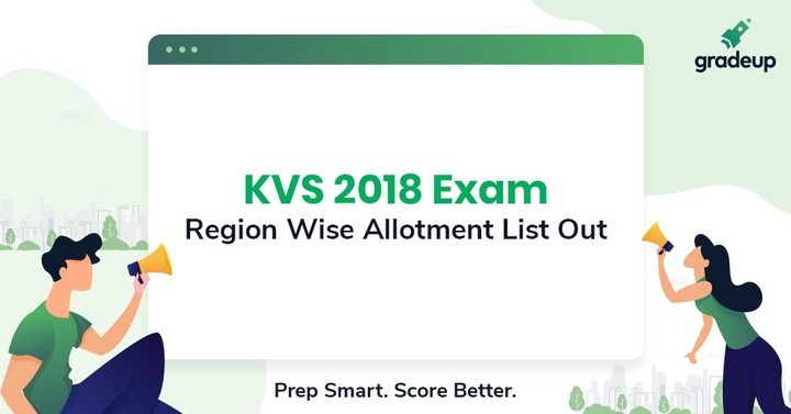 KVS 2018 Exam Region Wise Allotment List Out, Check Here!