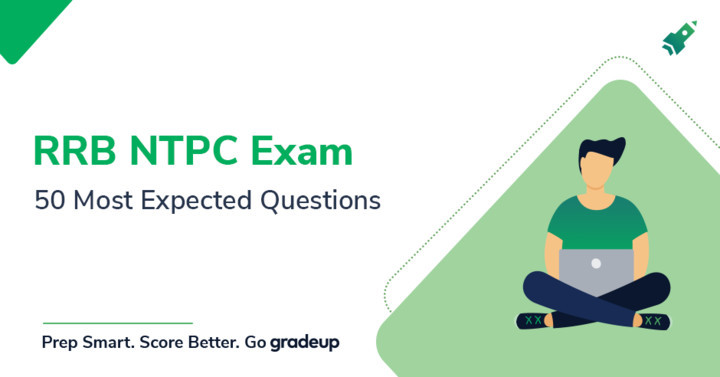 50+ Most Expected GK Questions for RRB NTPC Exam 2019