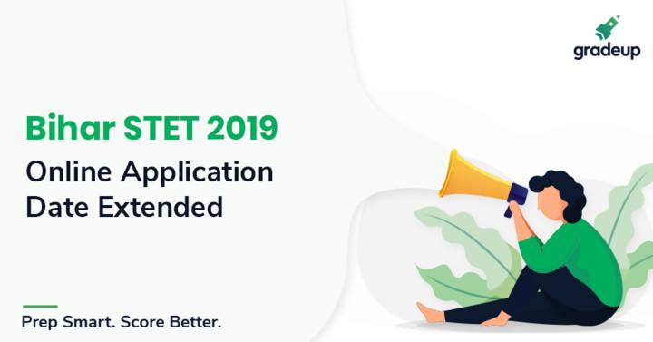 बिहार एसटीईटी 2019: ऑनलाइन आवेदन तिथि विस्तारित, अभी देखें!