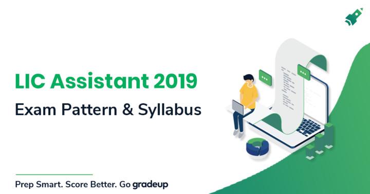 LIC सहायक पाठ्यक्रम 2019 (प्रारंभिक और मुख्य परीक्षा): LIC सहायक परीक्षा पैटर्न