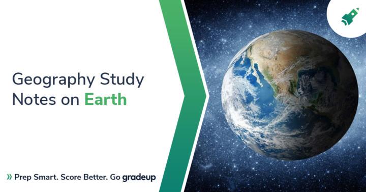 भूगोल अध्ययन नोट्स- पृथ्वी और इसकी संरचना