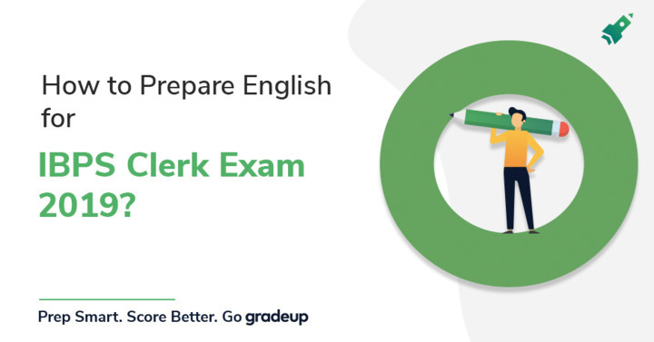 How to Prepare English for IBPS Clerk Prelims Exam 2019?