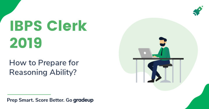 How to Prepare Reasoning Ability for IBPS Clerk Prelims 2019?