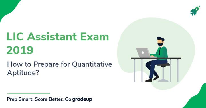 How to Prepare Quantitative Aptitude for LIC Assistant 2019