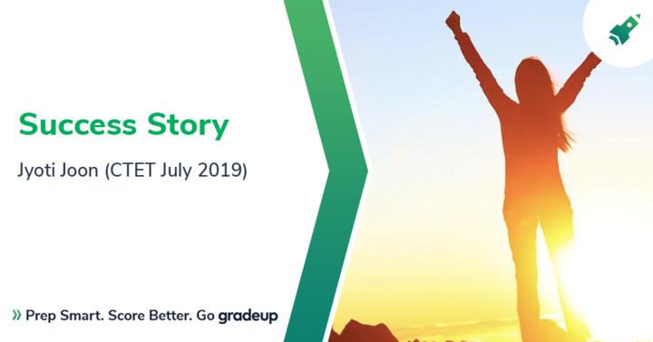 सफलता की कहानी: ज्योति जून (सीटीईटी जुलाई 2019)
