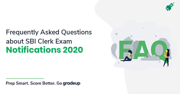 Frequently Asked Questions about SBI Clerk Exam Notifications 2020