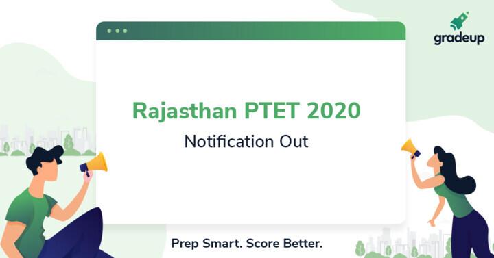 राजस्थान पीटीईटी 2020 अधिसूचना: परीक्षा तिथि, ऑनलाइन आवेदन, शुल्क, पात्रता