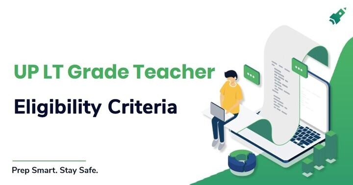 उत्तर प्रदेश एलटी ग्रेड शिक्षक पात्रता मानदंड: आयु सीमा और योग्यता