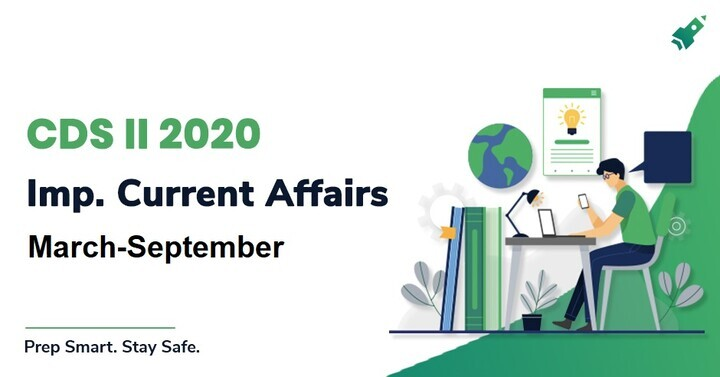 Important Current Affairs for CDS (2) 2020 Exam: Download PDF in Hindi & English