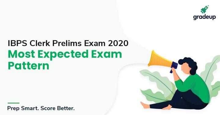 IBPS Clerk Exam 2020: Expected Exam Pattern