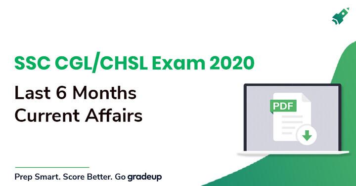 SSC CGL/CHSL Exam 2020| Last 6 Months Current Affairs | Download PDF