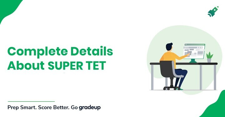 SUPER TET Exam 2020: Result, Notification, Eligibility, Selection, Pattern